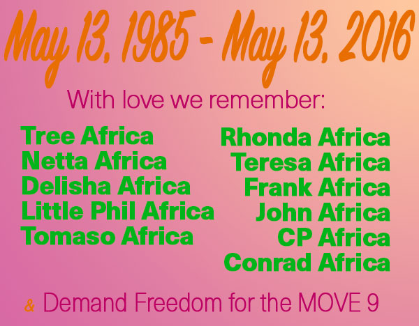 May 13, 2016: We Remember & Love Our MOVE Family
