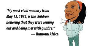 Ramona Africa- most vivid memory of may 13, 1985 was children hollering that police shooting at them